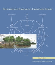 Principles of Ecological Landscape Design ebook by Travis Beck,Carol Franklin
