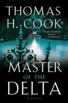Master of the Delta ebook by Thomas H. Cook