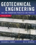 Geotechnical Engineering - Soil and Foundation Principles and Practice, 5th Ed. ebook by Richard L. Handy, Merlin G. Spangler