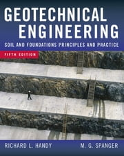 Geotechnical Engineering - Soil and Foundation Principles and Practice, 5th Ed. ebook by Richard Handy,Merlin Spangler