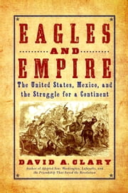 Eagles and Empire ebook by David A. Clary