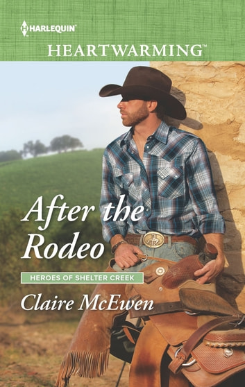 After the Rodeo - A Clean Romance ebook by Claire McEwen