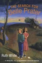 The Search for Belle Prater ebook by Ruth White