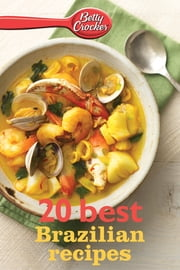 Betty Crocker 20 Best Brazilian Recipes ebook by Betty Crocker