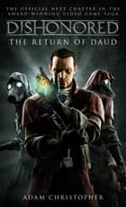 Dishonored - The Return of Daud ebook by Adam Christopher