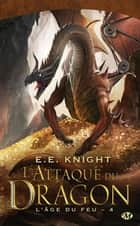 L'Attaque du dragon ebook by E.E. Knight