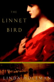 The Linnet Bird - A Novel ebook by Linda Holeman