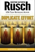 Duplicate Effort: A Retrieval Artist Novel ebook by Kristine Kathryn Rusch