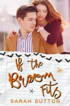 If the Broom Fits ebook by Sarah Sutton