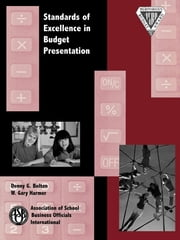Standards of Excellence in Budget Presentation ebook by Denny G. Bolton,Gary W. Harmer