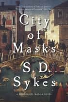 City of Masks: A Somershill Manor Novel (The Somershill Manor Mysteries) ebook by S. D. Sykes