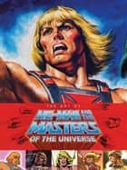 Art of He Man and the Masters of the Universe ebook by