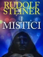 I Mistici ebook by Rudolf Steiner
