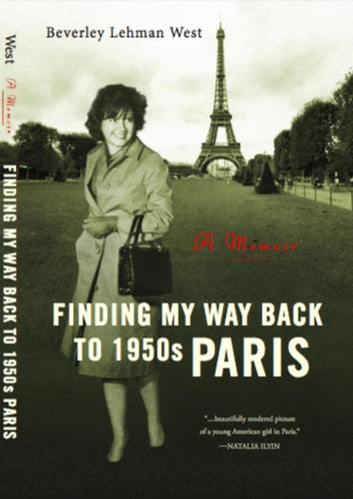 Finding My Way Back to 1950s Paris ebook by Beverley West