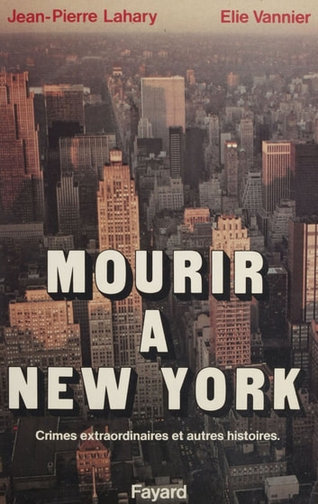 Mourir à New York ebook by Jean-Pierre Lahary,Elie Vannier