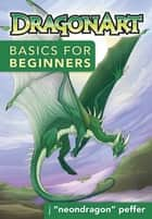 "DragonArt Basics for Beginners ebook by J ""NeonDragon"" Peffer"