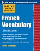 Practice Make Perfect French Vocabulary eBook by KURBEGOV