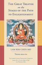 The Great Treatise on the Stages of the Path to Enlightenment (Volume 2) ebook by Tsong-Kha-Pa, Joshua Cutler, Guy Newland,...