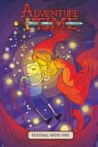 Adventure Time Vol. 1 OGN: Playing with Fire ebook by Danielle Corsetto, Zach Sterling
