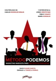 El Método Podemos - Marketing marxista para partidos no marxistas ebook by David Álvaro, Enrique A.