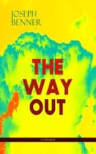 THE WAY OUT (Unabridged) - Be Your True Self ebook by Joseph Benner