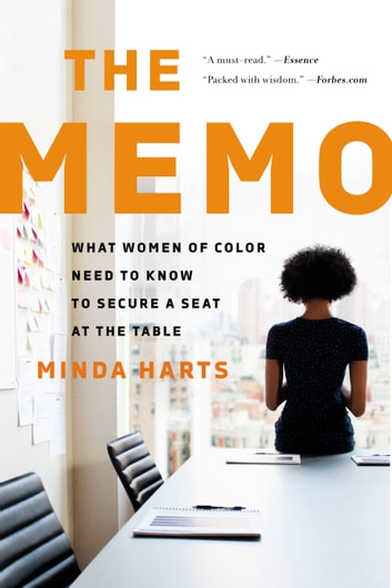 The Memo - What Women of Color Need to Know to Secure a Seat at the Table ebook by Minda Harts