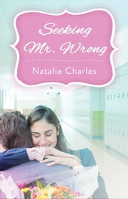 Seeking Mr. Wrong ebook by Natalie Charles