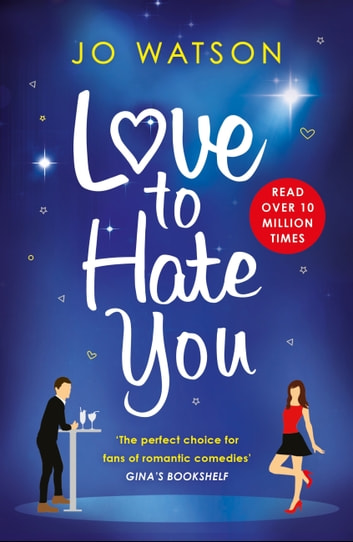 Love to Hate You - The laugh-out-loud romantic comedy hit ebook by Jo Watson