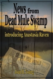 News from Dead Mule Swamp ebook by Joan H. Young