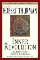 Inner Revolution ebook by Robert Thurman