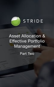 Asset Allocation and Effective Portfolio Management: Part Two ebook by STRIDE