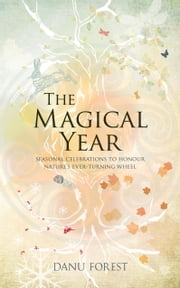The Magical Year ebook by Danu Forest