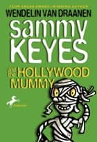 Sammy Keyes and the Hollywood Mummy ebook by Wendelin Van Draanen