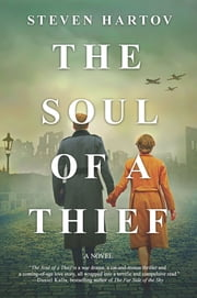 The Soul of a Thief - A Novel ebook by Steven Hartov