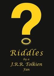 Riddles by a JRR Tolkien Fan ebook by Pam Jones