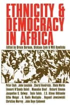 Ethnicity and Democracy in Africa ebook by Bruce Berman, Dickson Eyoh, Will Kymlicka