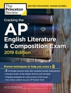 Cracking the AP English Literature & Composition Exam, 2019 Edition - Practice Tests & Proven Techniques to Help You Score a 5 ebook by The Princeton Review