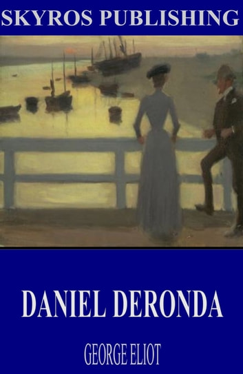 Daniel Deronda ebook by George Eliot