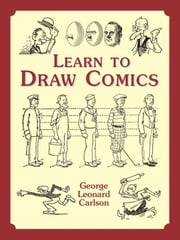 Learn to Draw Comics ebook by George Leonard Carlson
