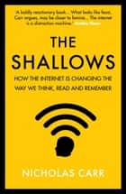 The Shallows - How the internet is changing the way we think, read and remember ebook by Nicholas Carr