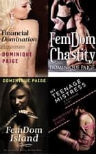 FemDom Bundle: Four Tales of Male Submission and Obedience ebook by Dominique Paige