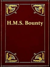 The Eventful History of the Mutiny and Piratical Seizure of H.M.S. Bounty - Its Cause and Consequences ebook by John Barrow