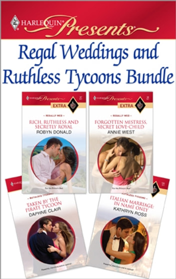 Regal Weddings and Ruthless Tycoons Bundle - An Anthology eBook by Robyn Donald,Annie West,Daphne Clair,Kathryn Ross