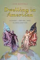 Dwelling in American ebook by John Muthyala