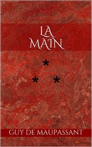 La Main - Mémoire d'un farceur ebook by Guy de Maupassant