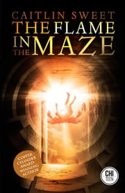 The Flame in the Maze ebook by Caitlin Sweet