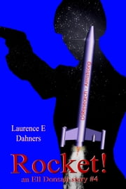 Rocket! (an Ell Donsaii story #4) ebook by Laurence E Dahners