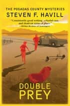 Double Prey - A Posadas County Mystery ebook by Steven F Havill