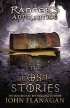 The Lost Stories - Book 11 ebook by John Flanagan