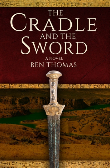 The Cradle and the Sword - A novel ebook by Ben Thomas